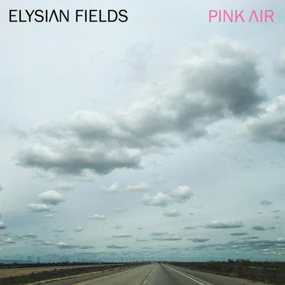Pink Air nouvel album de Elysian Fields